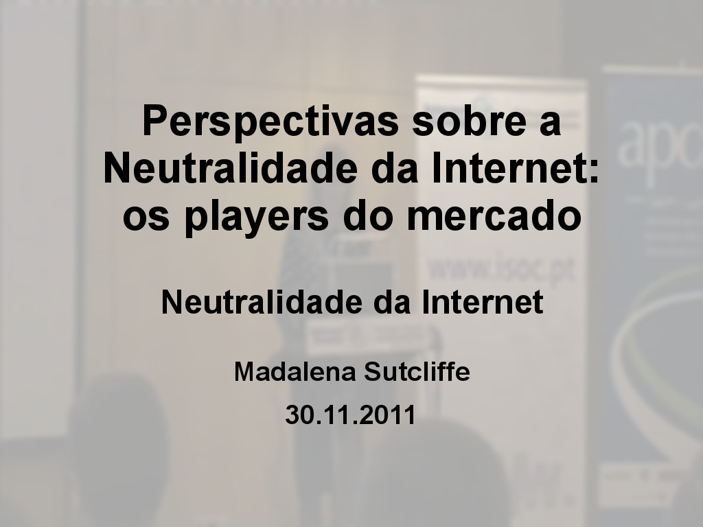 Perspectivas sobre a Neutralidade da Internet: os players do mercado - Madalena Sutcliffe