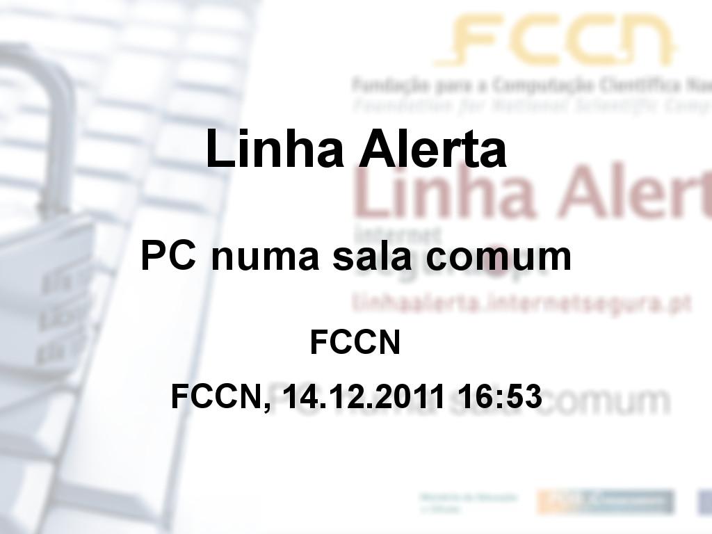 Linha Alerta - PC numa sala comum