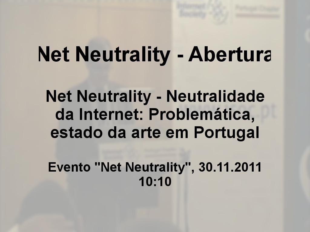 Net Neutrality - Neutralidade da Internet: Problemática, estado da arte em Portugal - Abertura