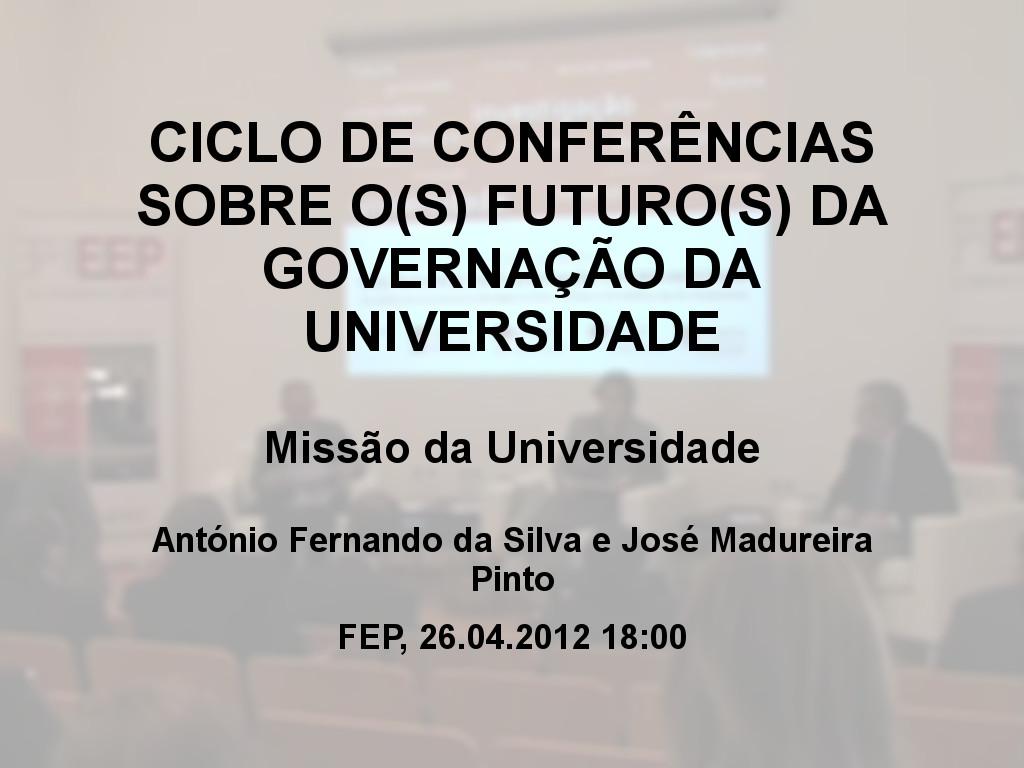 CICLO DE CONFERÊNCIAS SOBRE O(S) FUTURO(S) DA GOVERNAÇÃO DA UNIVERSIDADE