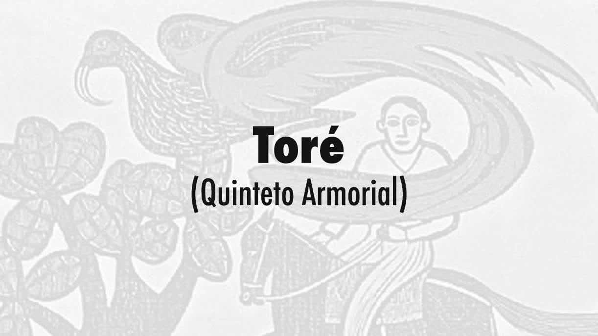 07-Toré (Quinteto Armorial)
