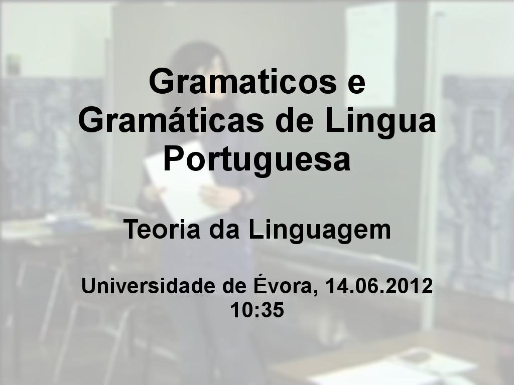 Gramaticos e Gramáticas de Lingua Portuguesa