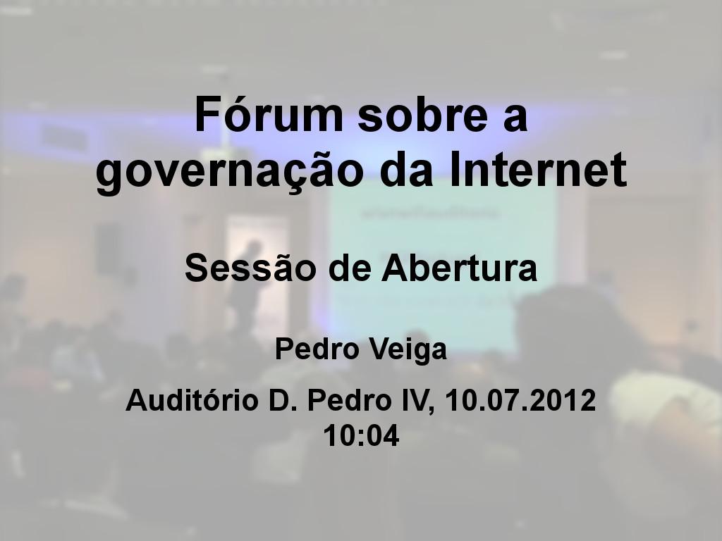 Fórum sobre a governação da Internet - Pedro Veiga (Presidente da ISOC Portugal) e Miguel Seabra (Presidente da FCT)