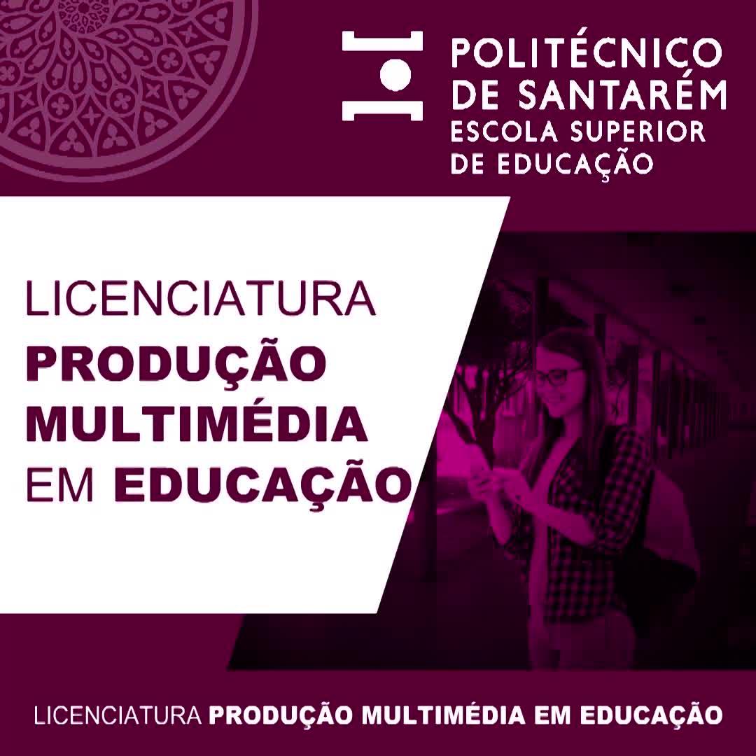 Licenciatura Produção Multimédia em Educação_ 2021/2022