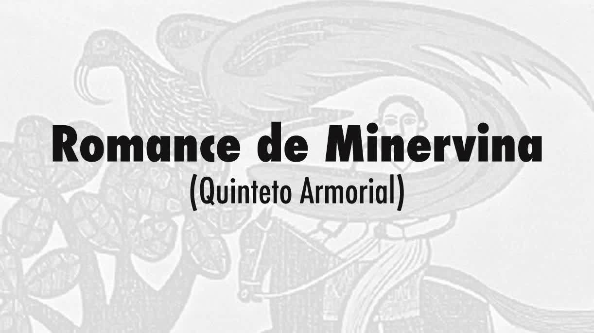 11-Romance de Minervina (Quinteto Armorial)