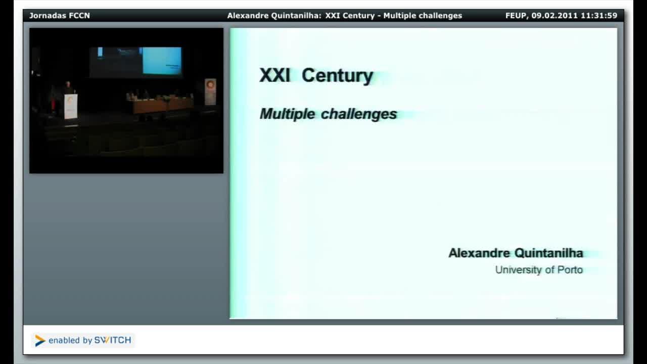 "Jornadas FCCN 2011, ""Emerging Challenges in the Life Sciences - Prof. Alexandre Quintanilha""."
