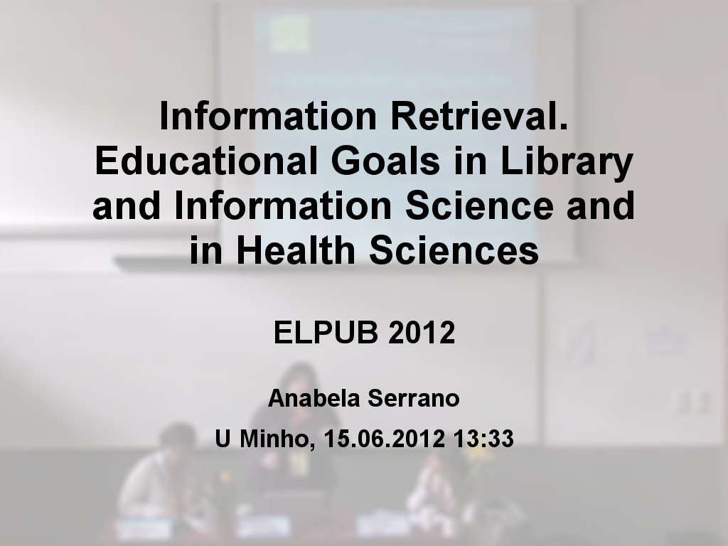 Information Retrieval. Educational Goals in Library and Information Science and in Health Sciences
