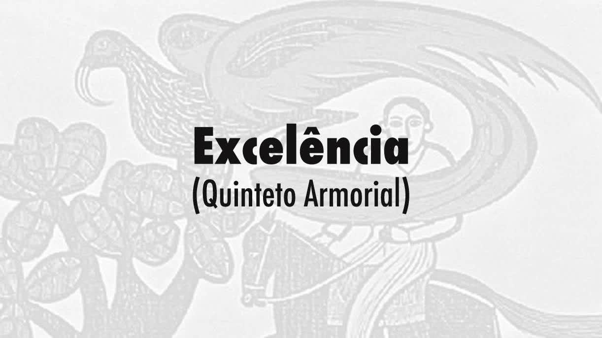 08-Excelência (Quinteto Armorial)