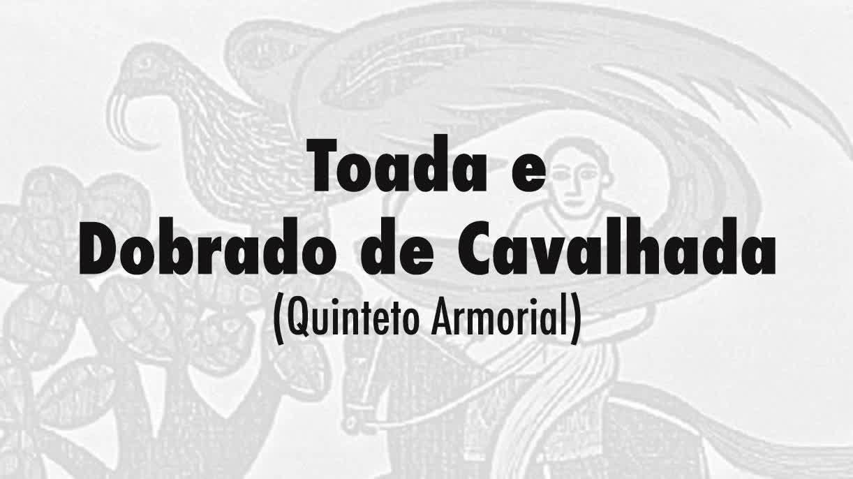 10-Toada e Dobrado de Cavalhada (Quinteto Armorial)