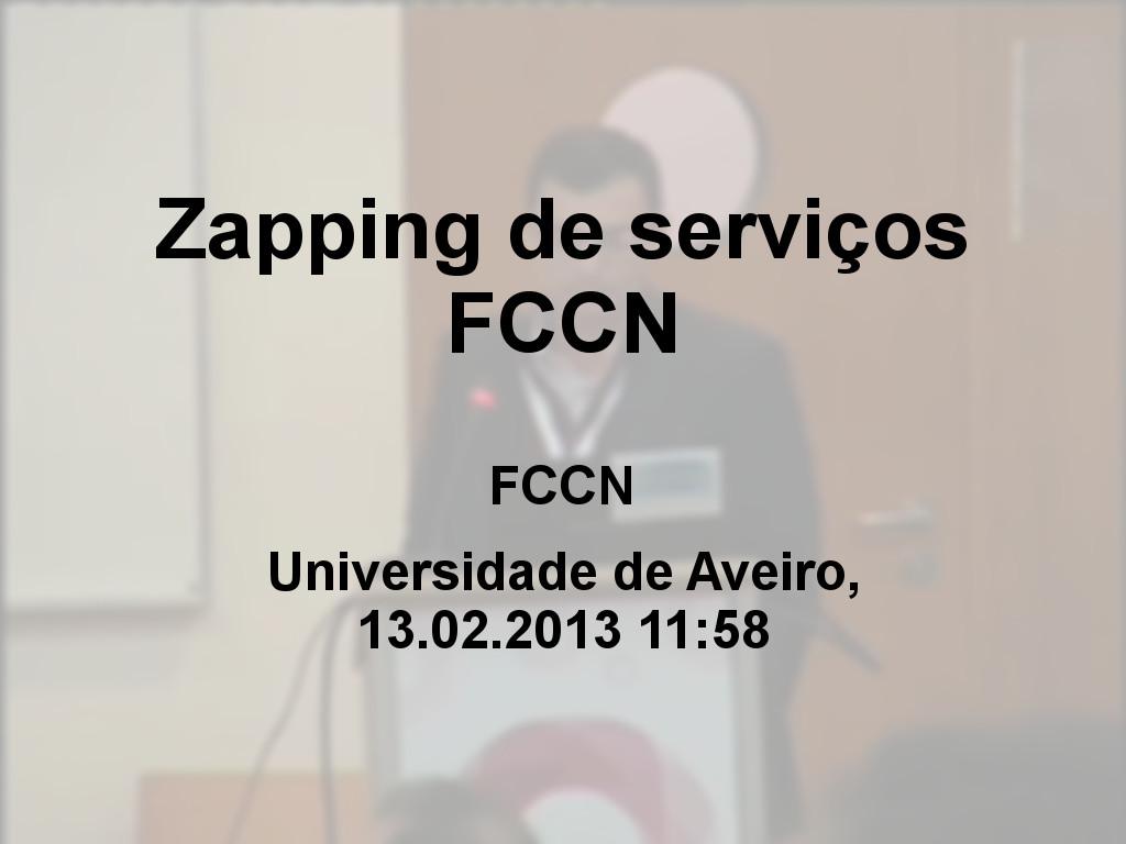 Jornadas FCCN 2013  - Zapping de serviços FCCN