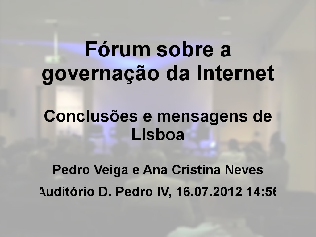 F�rum sobre a governa��o da Internet - Pedro Veiga ( Presidente da ISOC Portugal) e Ana Cristina Neves (Diretora de Departamento, Sociedade da Informa��o, FCT)