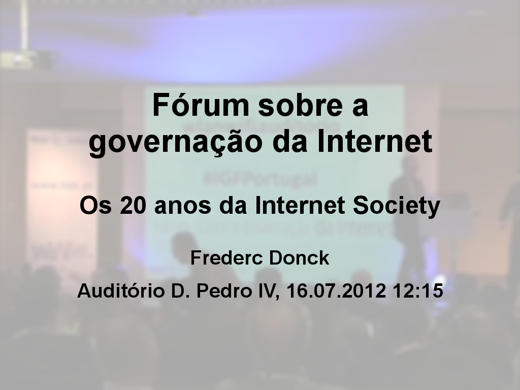 Fórum sobre a governação da Internet - Frederic Donck (Diretor do European Regional Bureau Internet Society)