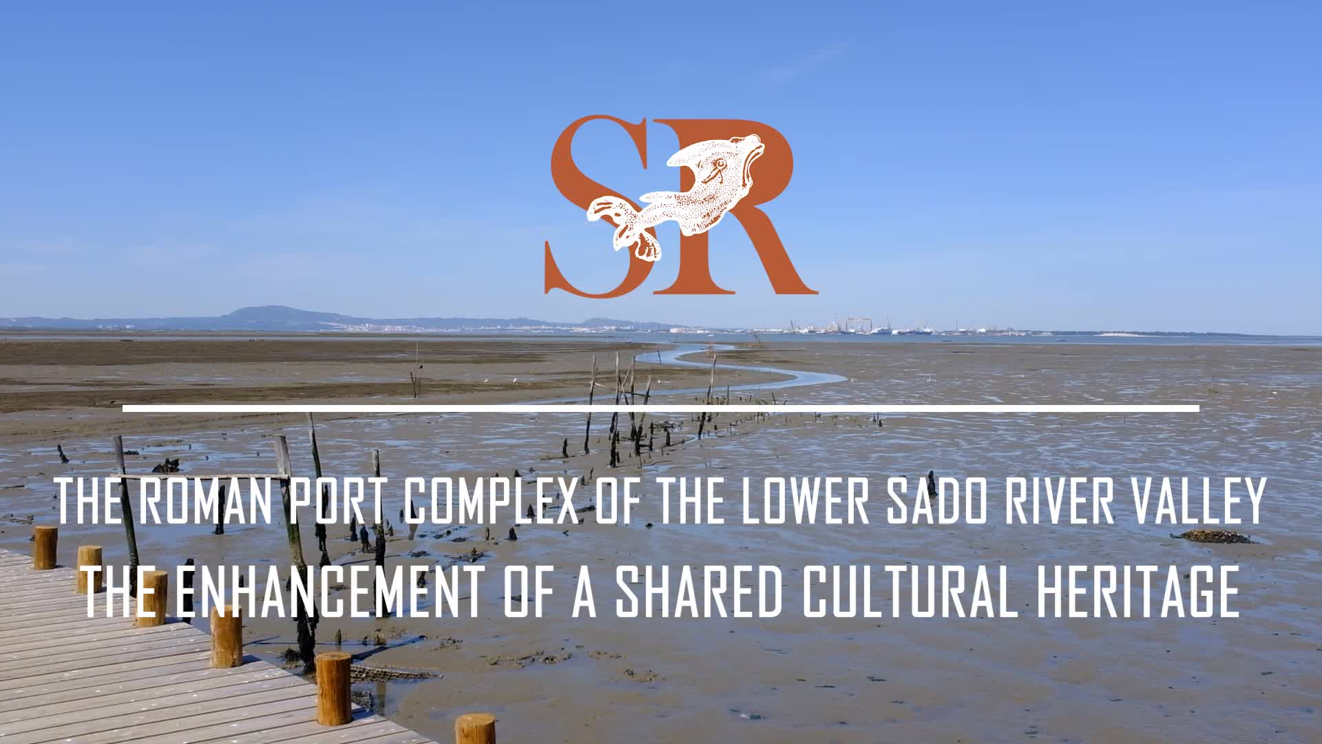 The Roman Port Complex of the Lower Sado River Valley. The Enhancement of a Shared Cultural Heritage