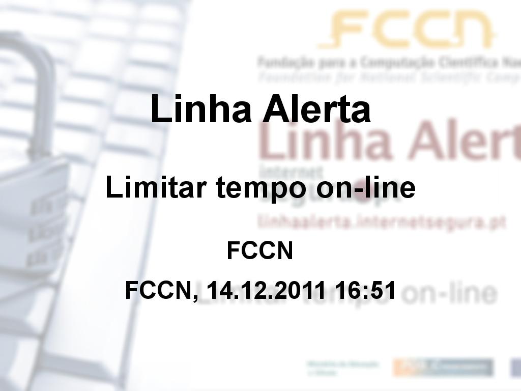 Linha Alerta - Limitar tempo on-line