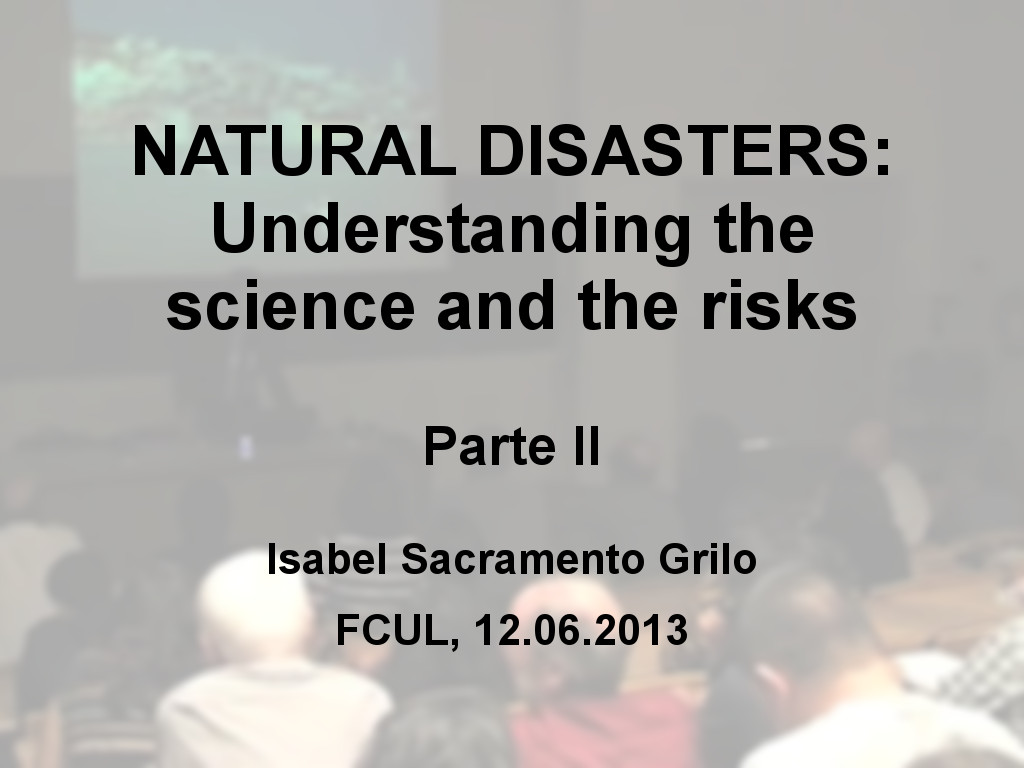 NATURAL DISASTERS: Understanding the science and the risks